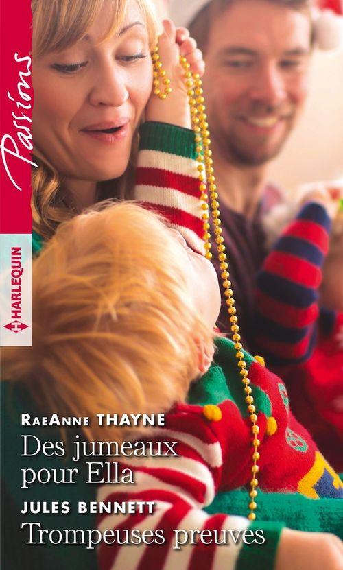 Vente Livre Numérique : Des jumeaux pour Ella - Trompeuses preuves  - Jules Bennett  - RaeAnne Thayne