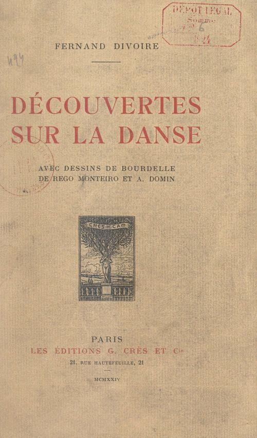 Découvertes sur la danse  - Fernand Divoire