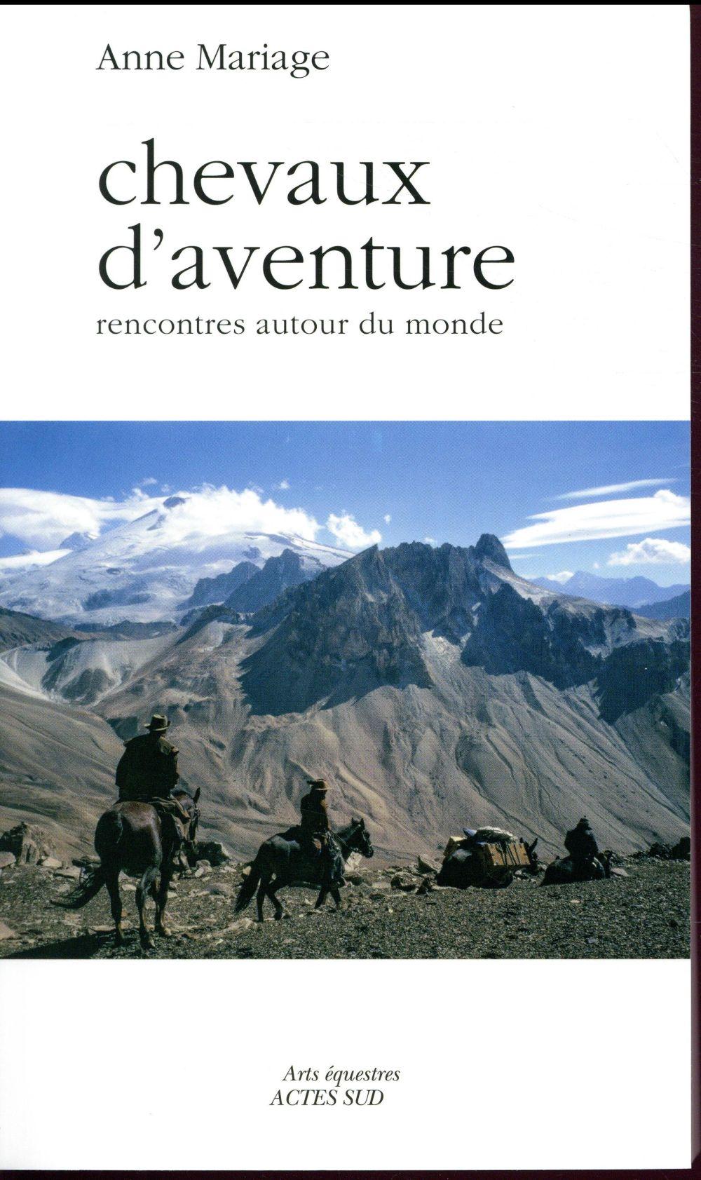 Chevaux d'aventure ; rencontres autour du monde