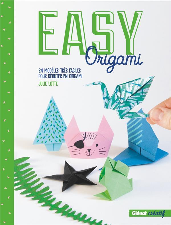 Easy origami ; 24 modèles très faciles pour débuter en origami