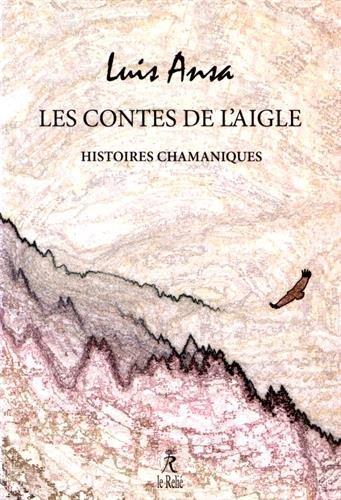 Les Contes De L'Aigle ; Histoires Chamaniques