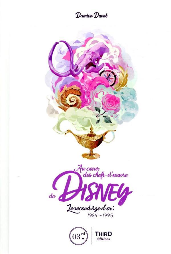 Au coeur des chefs-d'oeuvre de Disney ; le Second Âge d'or : 1984-1995