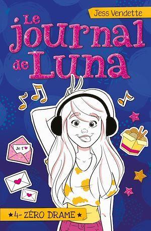 Le journal de Luna T.4 ; zéro drame