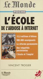 Vente Livre Numérique : L'école : de l'ardoise à internet  - Vincent Troger