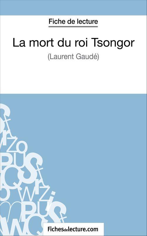 La mort du roi Tsongor de Laurent Gaudé ; fiche de lecture ; analyse complète de l'½uvre