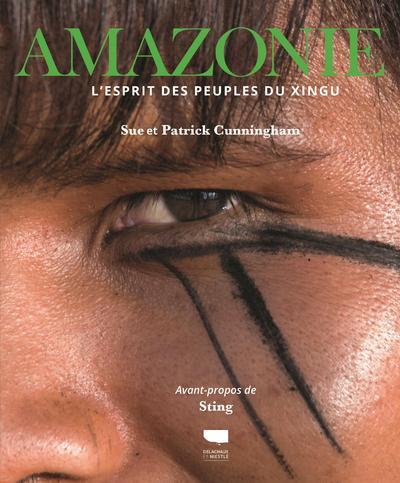 Amazonie ; l'esprit des peuples Xingu