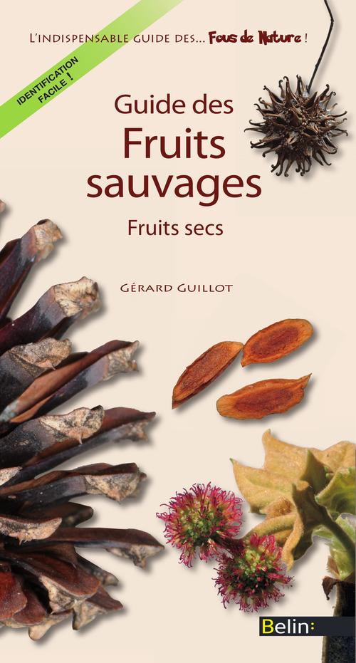 Guide des fruits sauvages ; fruits secs