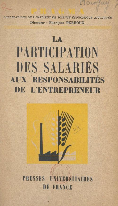 La participation des salariés aux responsabilités de l'entrepreneur