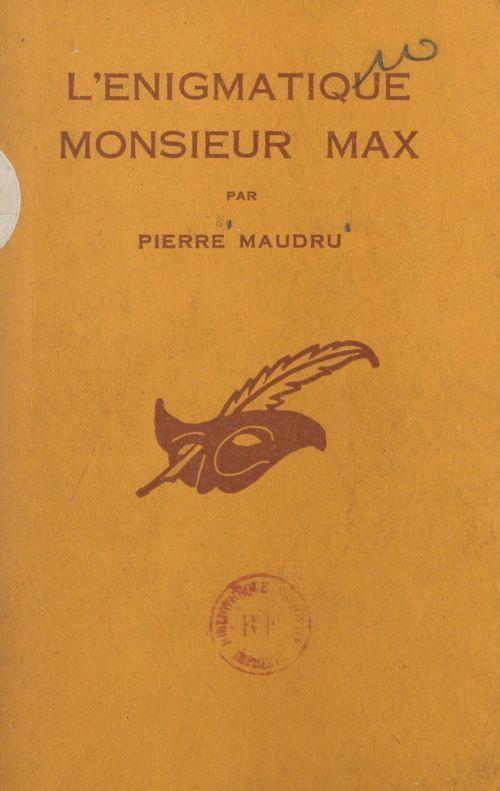 L'énigmatique Monsieur Max