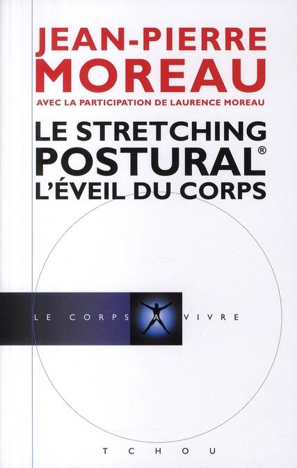 Le stretching postural ; l'éveil du corps