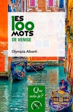 Vente EBooks : Les 100 mots de Venise  - Olympia ALBERTI