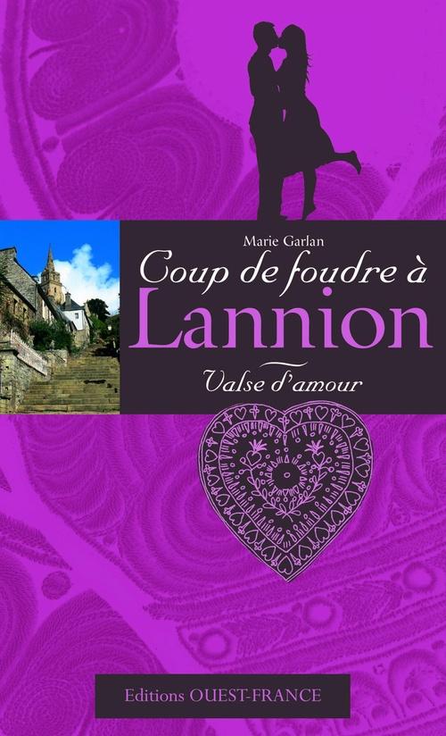 Coup de foudre à Lannion ; valse d'amour