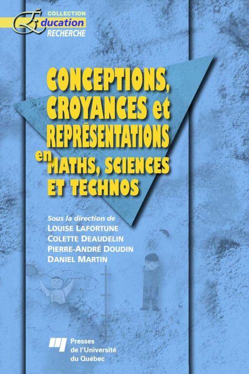 Conceptions, croyances et représentations en maths, sciences et technos