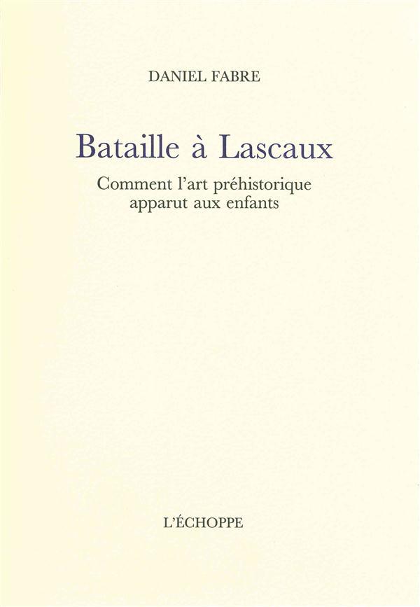 Bataille a lascaux - comment l'art prehistorique apparut aux