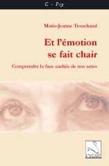 Et L'Emotion Se Fait Chair ; Comprendre La Face Cachee De Nos Actes