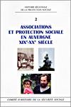 Associations et protection sociale en auvergne xixe-xxe siecle t2