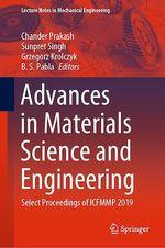 Advances in Materials Science and Engineering  - B.S. Pabla - Sunpret Singh - Grzegorz Krolczyk - Chander Prakash
