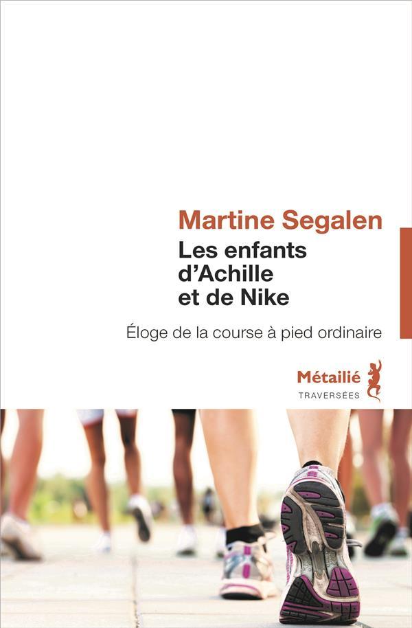 Les enfants d'Achille et de Nike ; éloge de la course à pied ordinaire