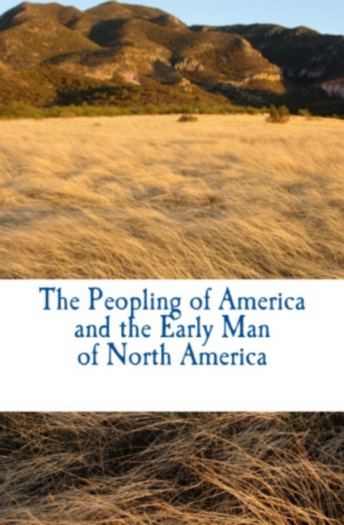 The Peopling of America and the Early Man of North America