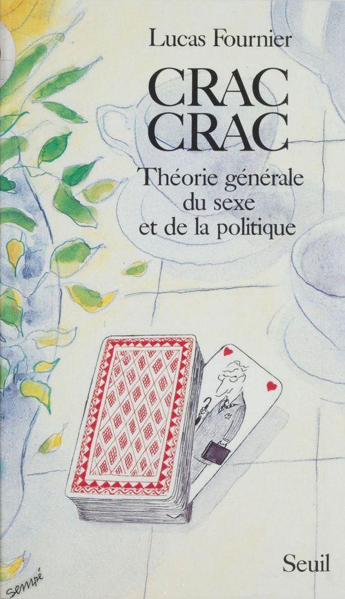 Crac-crac. theorie generale du sexe et de la politique