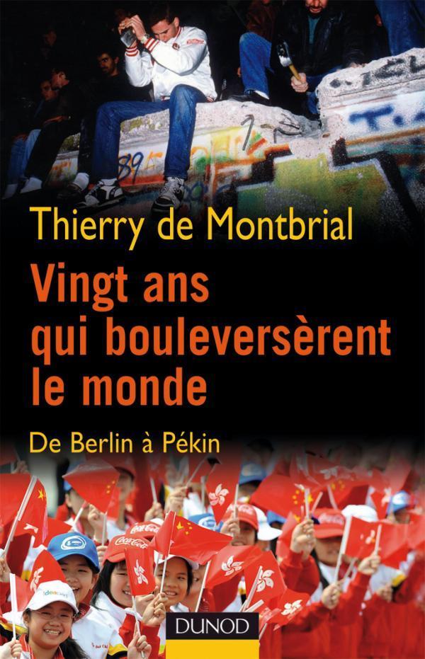 Vingt Ans Qui Bouleverserent Le Monde - De Berlin A Pekin