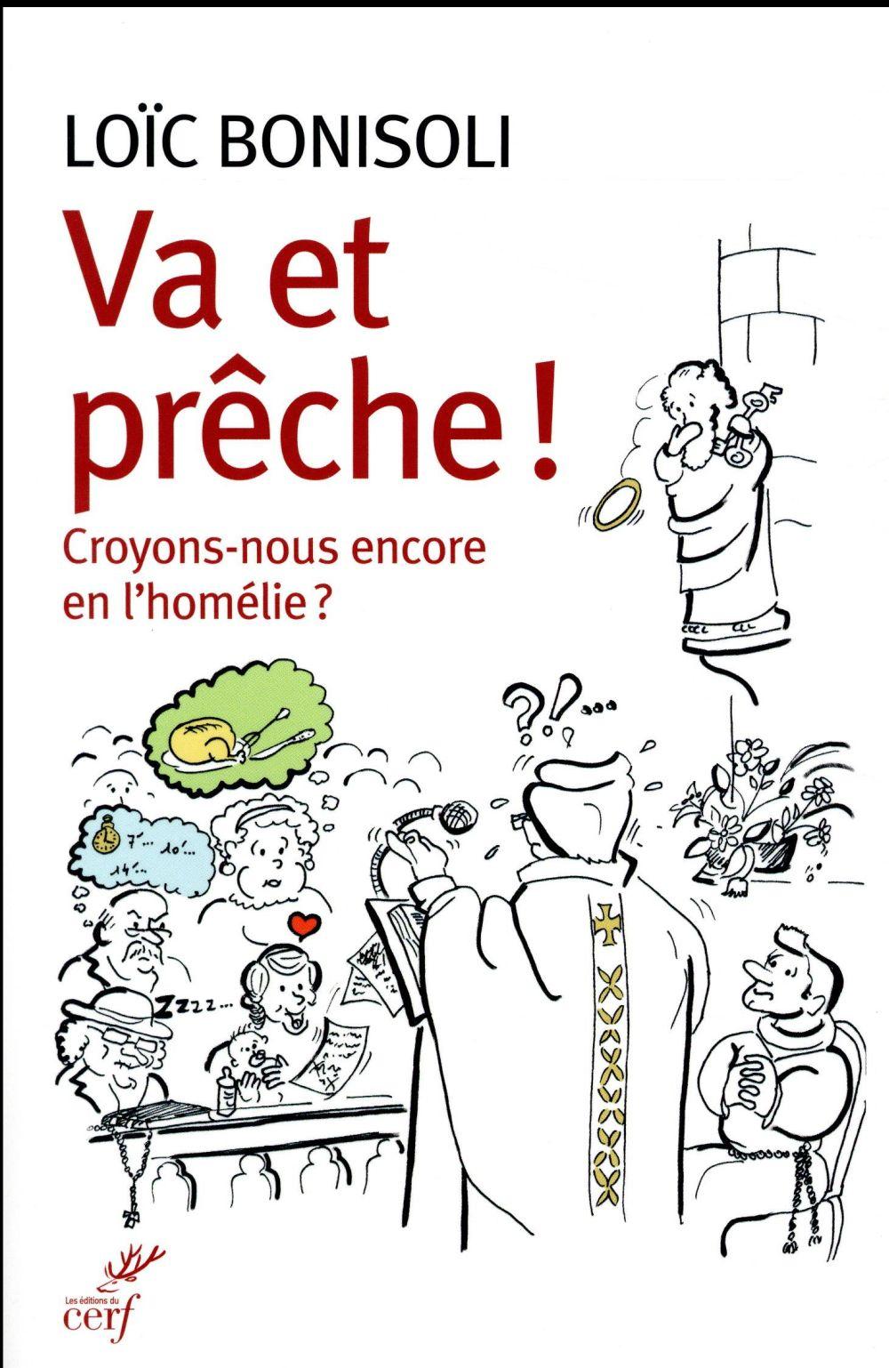 VA ET PRECHE ! CROYONS-NOUS ENCORE EN L'HOMELIE ?