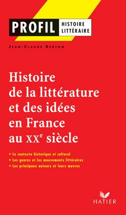 Histoire de la littérature et des idées en France au XX siècle