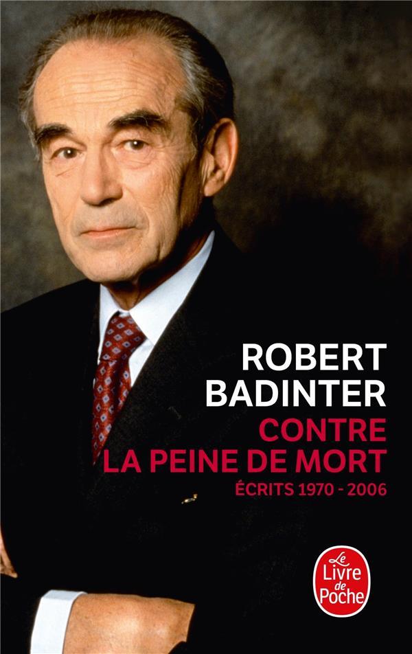 Contre La Peine De Mort ; Ecrits 1970-2006