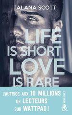 Vente Livre Numérique : Life is short, love is rare  - Alana Scott