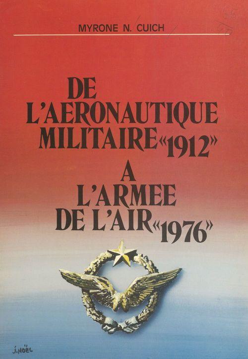 De l'aéronautique militaire à l'Armée de l'air : 1912-1976