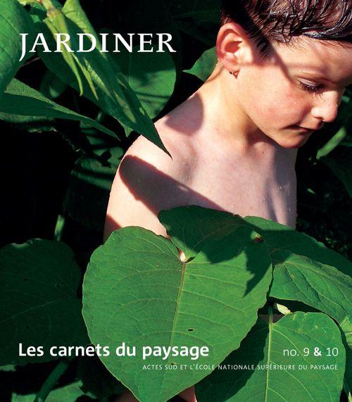 LES CARNETS DU PAYSAGE N.9/10 ; jardiner