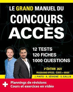Le grand manuel du concours acces (ecrits + oraux) edition 2021 ; 120 fiches, 120 vidéos de cours