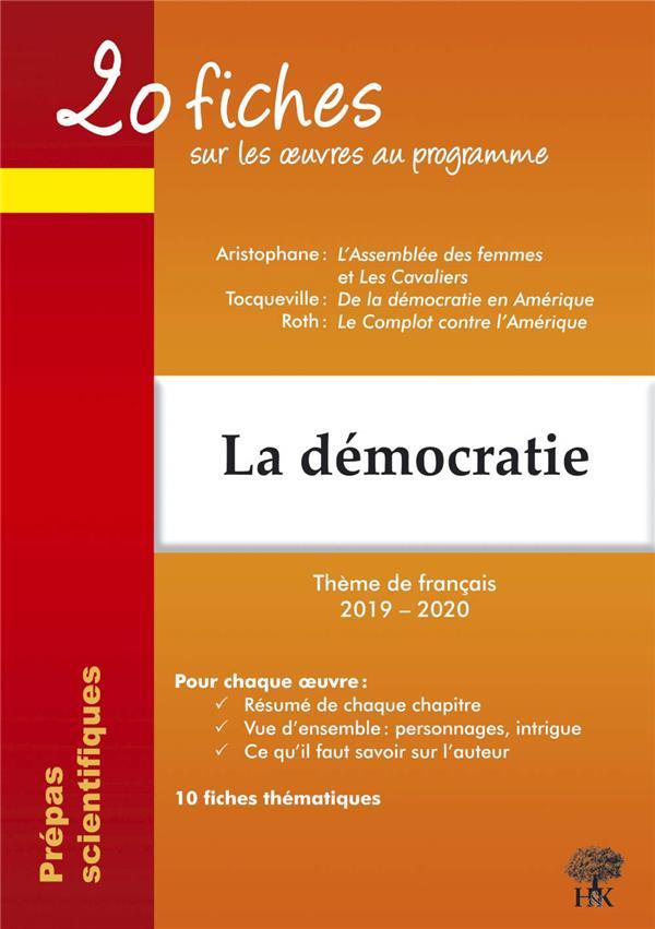 20 fiches ; les oeuvres au programme ; prépas scientifiques ; la démocratie (édition 2019/2020)
