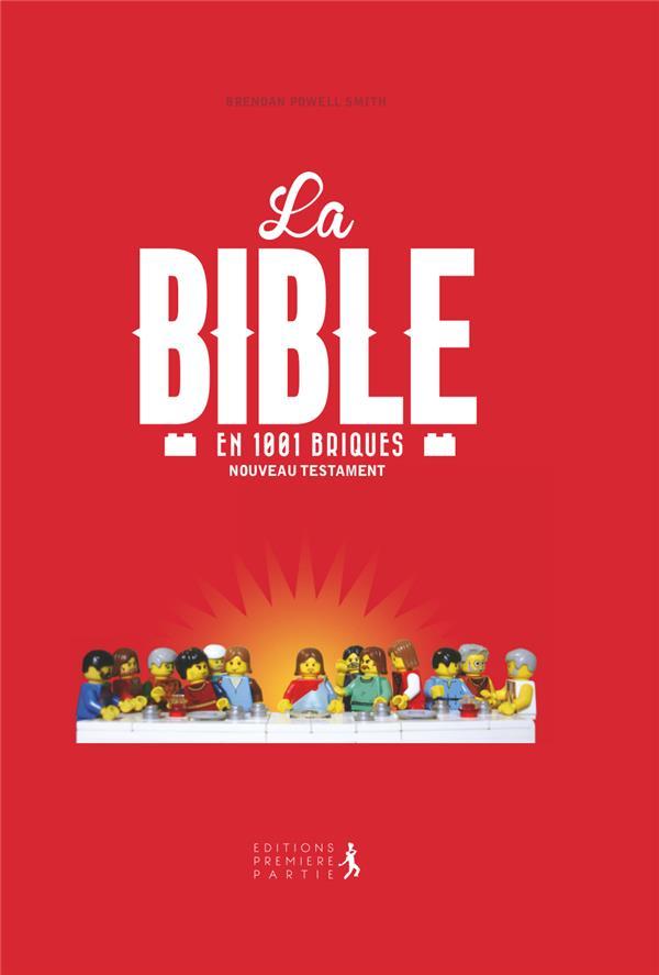 La Bible en 1001 briques ; nouveau testament