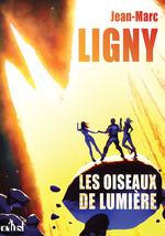 Vente Livre Numérique : Les Oiseaux de lumière  - Jean-Marc Ligny