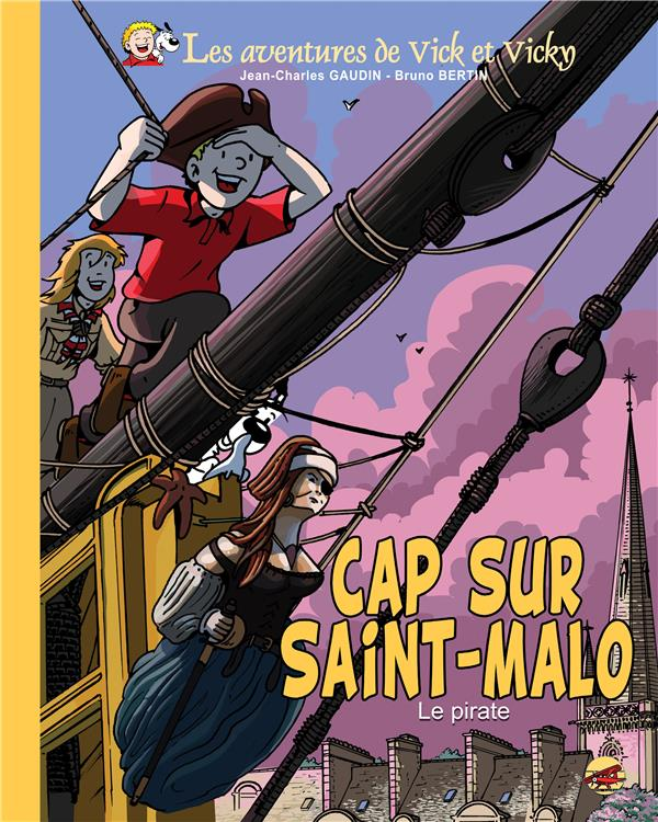Les aventures de Vick et Vicky T.23 ; cap sur Saint-Malo ; le pirate