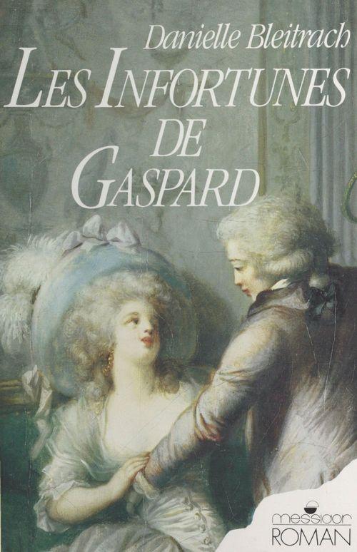 Les infortunes de Gaspard  - Danielle Bleitrach
