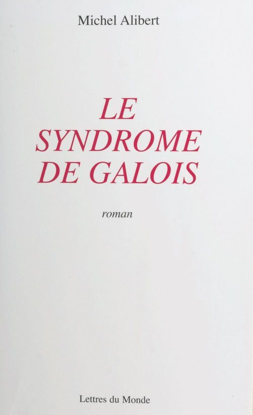 Le Syndrome de Galois