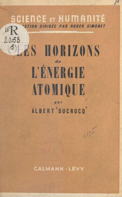 Les horizons de l'énergie atomique
