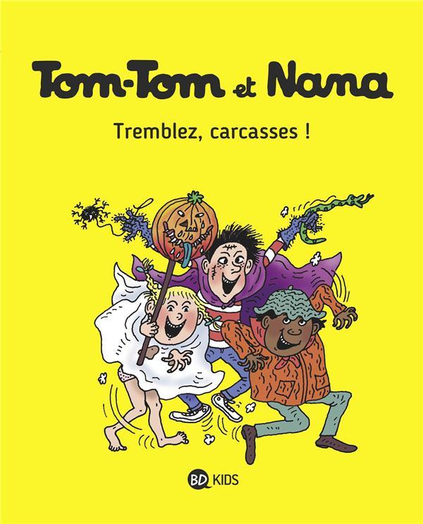 TOM-TOM ET NANA T.26  -  TREMBLEZ, CARCASSES ! Despr