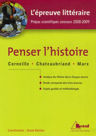 Prepas Scientifiques Concours 2008-2009 ; Epreuve Litteraire ; Penser L'Histoire (Edition 2008-2009)