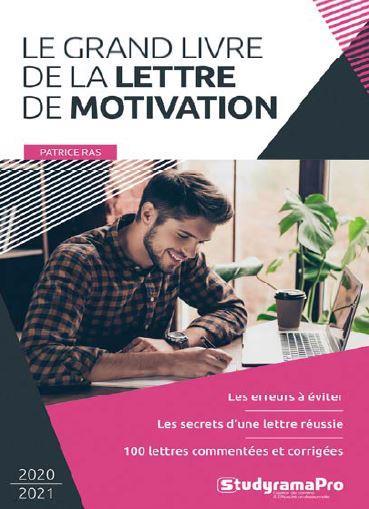 LE GRAND LIVRE DE LA LETTRE DE MOTIVATION (EDITION 20202021)