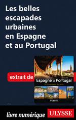 Les belles escapades urbaines en Espagne et au Portugal