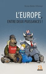 Vente EBooks : L'Europe, entre deux puissances !  - Nicolas Bardos-Feltoronyi