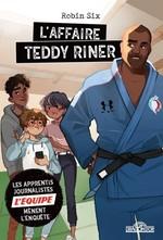 Vente EBooks : L'Équipe - L'Affaire Teddy Riner - Roman d'enquête journalistique - Dès 8 ans  - L'Équipe - Robin Six