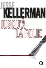 Vente Livre Numérique : Jusqu'à la folie  - Jesse Kellerman