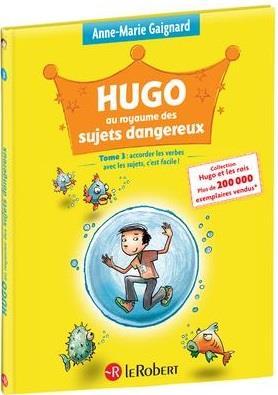 HUGO ET LES ROIS t.3 ; Hugo au royaume des sujets dangereux