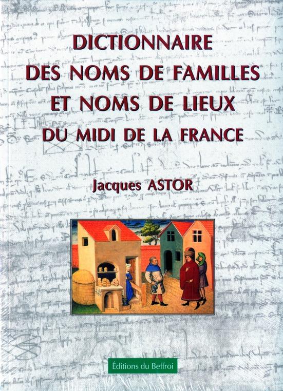 Dictionnaire Des Noms De Familles Et De Lieux Du Midi De La France