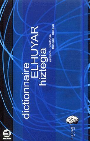 Dictionnaire elhuyar hiztegia ; basque-français / français-basque
