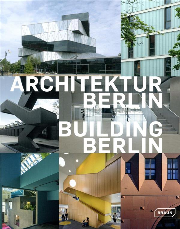 Building Berlin v.9 ; the latest architecture in and out of the capital